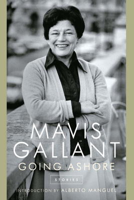Mavis Gallant Going Ashore