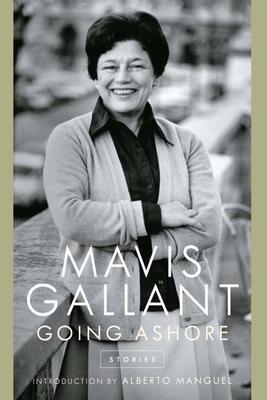 Mavis Gallant Going Ashore