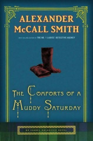 """The Comforts of a Muddy Saturday"" by Alexander McCall Smith"