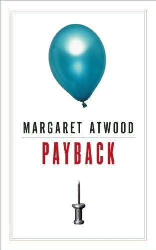 """Payback""  by Margaret Atwood"
