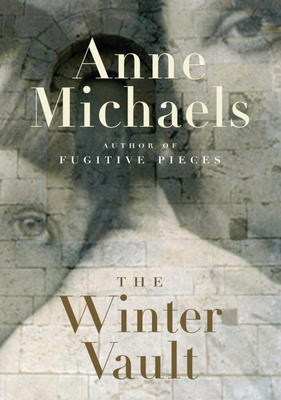 """The Winter Vault""  by Anne Michaels"